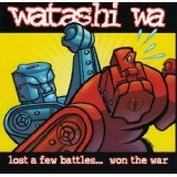 Lost A Few Battles But Won The War Lyrics Watashi Wa
