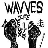 Life Sux Lyrics Wavves