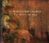 The Millions Too Many Lyrics A Northern Chorus
