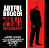 It's All About the Stragglers Lyrics Artful Dodger