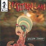 Balloon Cement Lyrics Buckethead