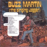 Where There Walks a Logger There Walks a Man/A Loggers Reward Lyrics Buzz Martin