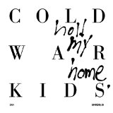 Hold My Home Lyrics Cold War Kids