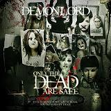 Only The Dead Are Safe Lyrics Demonlord