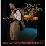 The Law Of Confession Part 1 Lyrics Donald Lawrence