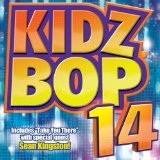 Kidz Bop 14 Lyrics Kidz Bop Kids