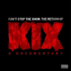 Can't Stop The Show – The Return Of Kix Lyrics Kix