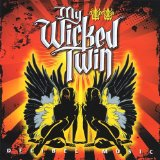 Decibel Music Lyrics My Wicked Twin