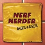 American Cheese Lyrics Nerf Herder