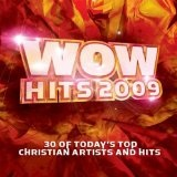WOW Hits 2009: 30 Of The Year's Top Christian Artists And Hits Lyrics Robbie Seay Band