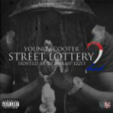 Street Lottery 2 (Mixtape) Lyrics Young Scooter