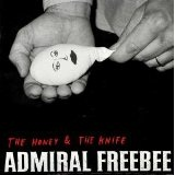 The Honey And The Knife Lyrics Admiral Freebee