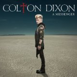 A Messenger Lyrics Colton Dixon