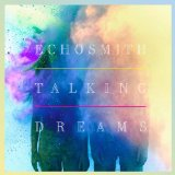 Talking Dreams Lyrics Echosmith