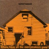 Where Have All The Merrymakers Gone? Lyrics Harvey Danger