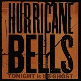 Tonight Is The Ghost Lyrics Hurricane Bells