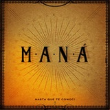 Hasta Que Te Conocí (Single) Lyrics Mana