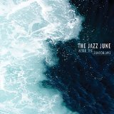 After the Earthquake Lyrics The Jazz June