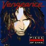 Piece of Cake Lyrics Vengeance