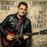 Down to My Last Bad Habit Lyrics Vince Gill