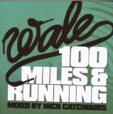 100 Miles & Running (Mixtape) Lyrics Wale