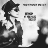 Between My Head And The Sky Lyrics Yoko Ono/Plastic Ono Band
