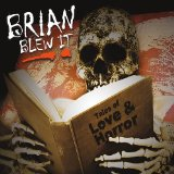 Tales of Love and Horror Lyrics Brian Blew It