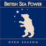 Open Season Lyrics British Sea Power