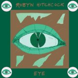 Eye Lyrics Robyn Hitchcock