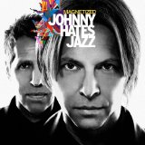 Magnetized Lyrics Johnny Hates Jazz