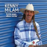Little Ways About Livin' Lyrics Kenny Milam