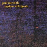 Shadows of Belgrade Lyrics Paul Meredith