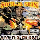 Give It 2 Em Raw Lyrics Soulja Slim