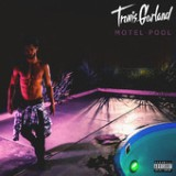 Motel Pool (B-Sides) - EP Lyrics Travis Garland