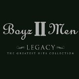Legacy: The Greatest Hits Lyrics Boyz II Men