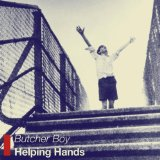 Helping Hands Lyrics Butcher Boy