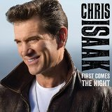 First Comes the Night Lyrics Chris Isaak