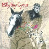 Trail Of Tears Lyrics Cyrus Billy Ray