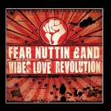 Vibes Love & Revolution Lyrics Fear Nuttin Band