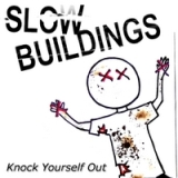 Knock Yourself Out EP Lyrics Slow Buildings