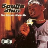 The Streets Made Me Lyrics Soulja Slim