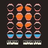 Never Ever (Single) Lyrics STRFKR