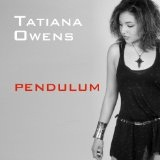 Pendulum (Single) Lyrics Tatiana Owens