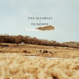 Prisoner Lyrics The Jezabels
