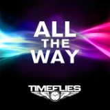 All the Way (Single) Lyrics Timeflies