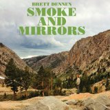 Smoke And Mirrors Lyrics Brett Dennen