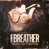 Truth and Purpose Lyrics I The Breather