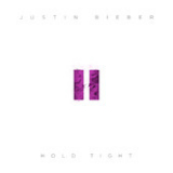 Hold Tight (Single) Lyrics Justin Bieber