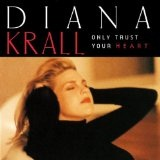 Only Trust Your Heart Lyrics Krall Diana