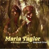 Savannah Drive Lyrics Maria Taylor